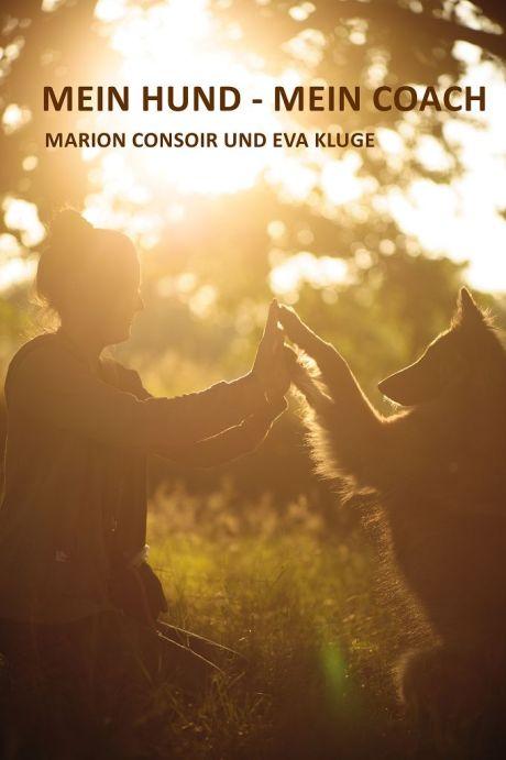 """Mehr Spaß, Entspannung und Freude mit Hund: Hol Dir das Buch """"Mein Hund - Mein Coach"""""""